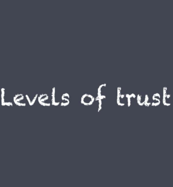 Levels of Trust